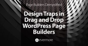 Design Traps in Drag and Drop WordPress Page Builders