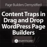 Content Traps in Drag and Drop WordPress Page Builders