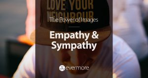 Power of Images: Empathy & Sympathy