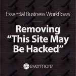"Remove ""This Site May Be Hacked"" From Your WordPress Website's Search Result"