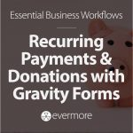 How to Accept Recurring Payments and Donations with PayPal Using Gravity Forms