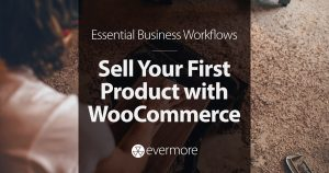 How to Sell Your First Product with WooCommerce