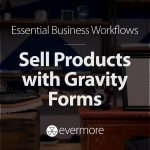 Sell Products with Gravity Forms