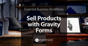 How to Sell Products with Gravity Forms