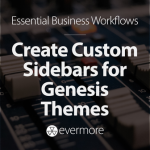 How to Create Custom Sidebars for Genesis Themes