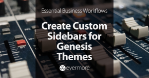 How to Create Custom Sidebars for Genesis Themes