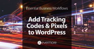 How to Add Tracking Codes and Pixels to WordPress