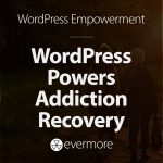 WordPress Powers Addiction Recovery